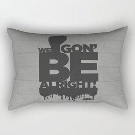 WE GON' BE ALRIGHT (BLACK) Rectangular Pillow