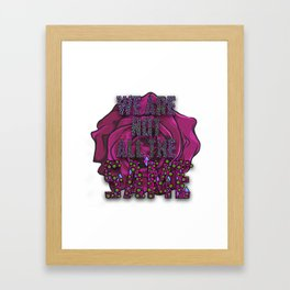 We Are Not All The Same Framed Art Print
