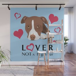 Lover Not a Fighter Wall Mural