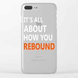 It is All About How You Rebound T-shirt Cool Basketball Tee Clear iPhone Case