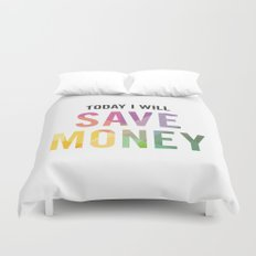 New Year's Resolution - TODAY I WILL SAVE MONEY Duvet Cover