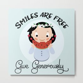 Smiles are free - give generously Metal Print