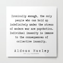 29   | Aldous Huxley Quotes  | 190714 | Metal Print
