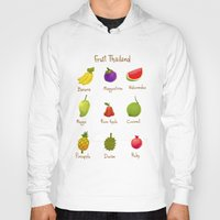 thailand Hoodies featuring Fruit Thailand by paradon samapetch