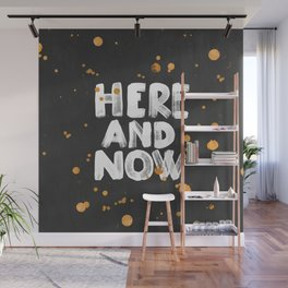 Here And Now Wall Mural
