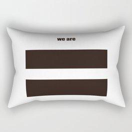We are equal Rectangular Pillow