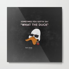 bad duck .. movie quote 9 Metal Print