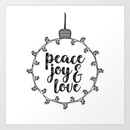 Peace, Joy and Love Art Print