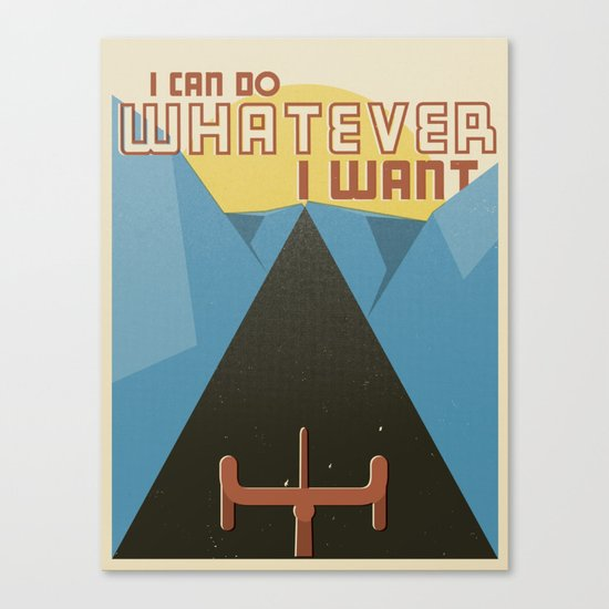 """I Can Do Whatever I Want"" Canvas Print"