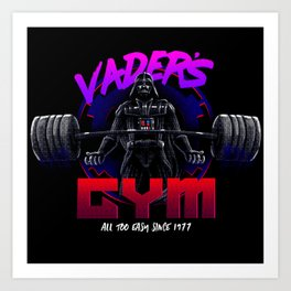 Vader's Gym - All too easy since 1977 Art Print
