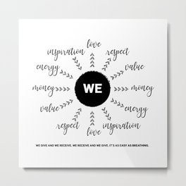 The Wise Word Series #2: I/You/We give and I receive Metal Print