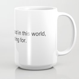 There is some good in this world, and it's worth fighting for. J.R.R. Tolkien Coffee Mug