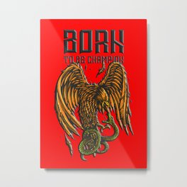 Born to be Champion Metal Print