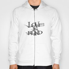 Love Is Blind Hoody