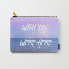 Wish You Were Here Carry-All Pouch