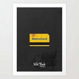"""This is New York for me. """"Metrocard"""" Art Print"""