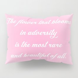 The Flower That Blooms Pillow Sham