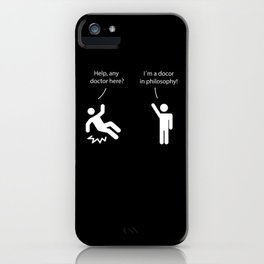 Witty doctor of philosophy saying iPhone Case