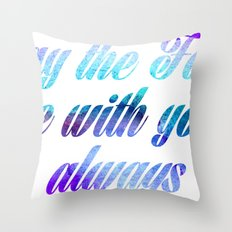 Star Wars May the Force be with you, Always Throw Pillow