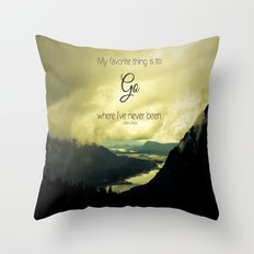 Where I've Never Been Throw Pillow