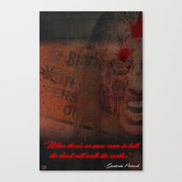 When there is no more room in hell, the dead will walk the earth Canvas Print