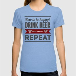 Be Happy Drink Beer Play Tennis Design T-shirt
