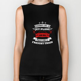 Sounds Like A Jet Plane Pulls Like A Freight Train T Shirt Biker Tank