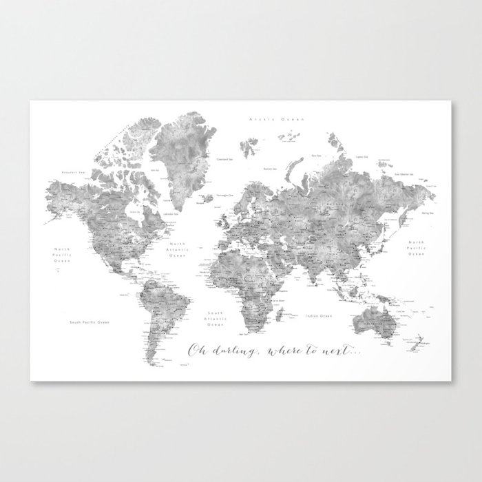 Oh darling, where to next... detailed world map in grayscale watercolor  Canvas Print by blursbyaishop