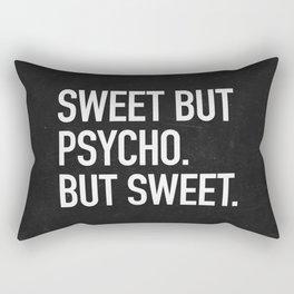 Sweet but psycho. But sweet. Rectangular Pillow