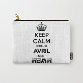 Keep Calm because Avril is not Dead Carry-All Pouch