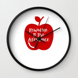 Remind Me to Take Attendance Funny Teacher Gift Wall Clock
