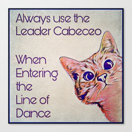Milonga Cat - Use the Leader Cabeceo Canvas Print