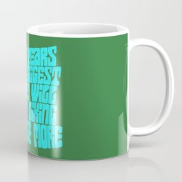 In 20 Years Your Biggest Regret Will Be Not Liking Yourself More Coffee Mug