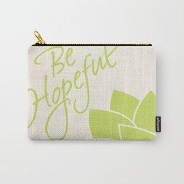 Be Hopeful Carry-All Pouch