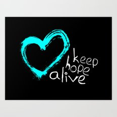 keep hope alive Art Print
