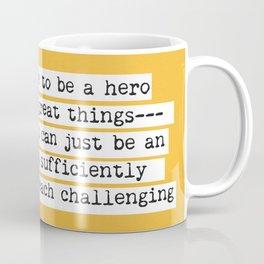 Edmund Hillary quote Coffee Mug