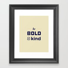 Be Bold Framed Art Print