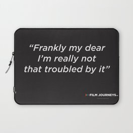 Film Journeys Misquotes: Frankly My Dear, I'm Really Not That Troubled By It Laptop Sleeve