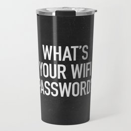 What's your wifi password? Travel Mug
