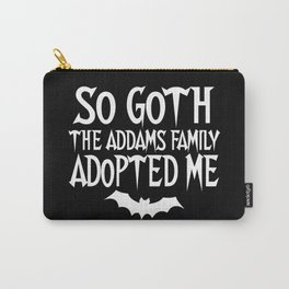 So goth the Addams family adopted me Carry-All Pouch
