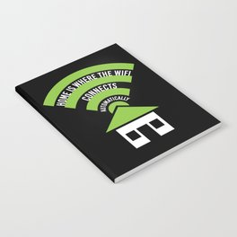 Home Is Where The Wifi Connects Automatically Notebook