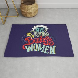Let Us Give Thanks for Badass Women Rug