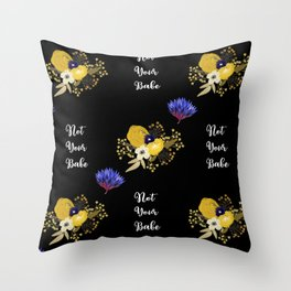 Not Your Babe - A pretty floral print Throw Pillow