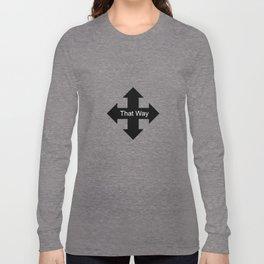 This way. Long Sleeve T-shirt