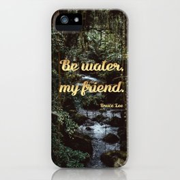 Be water, my friend (gold) iPhone Case