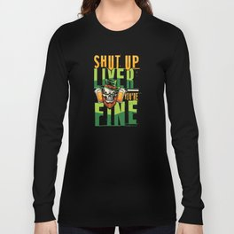Liver you're fine Long Sleeve T-shirt