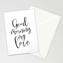 Good Morning My Love - black on white #love #decor #valentines Stationery Cards