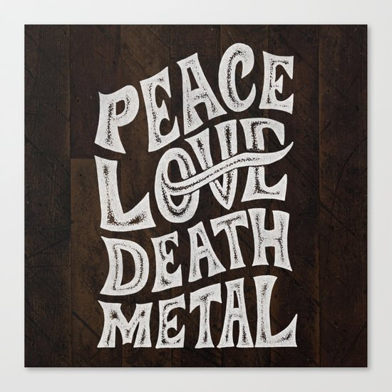 Peace Love Death Metal Canvas Print
