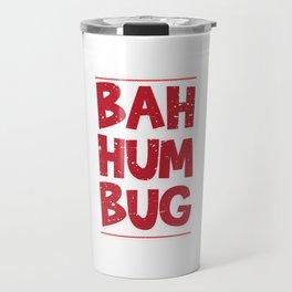Bah Humbug Distressed Hate Grumpy Scrooge Grouch Cool Humor Pun Gift Design Travel Mug