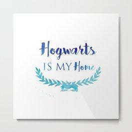 Hogwarts is My Home Metal Print